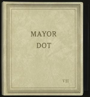 Primary view of object titled '[Mayor Dot Scrapbook: Volume 7]'.