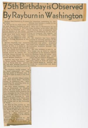 Primary view of object titled '[Newspaper Clipping: 75th Birthday is Observed By Rayburn in Washington]'.