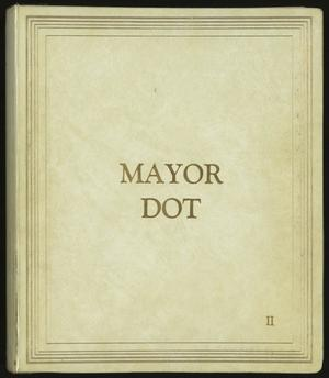 Primary view of object titled '[Mayor Dot Scrapbook: Volume 2]'.