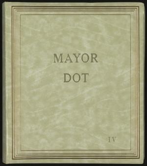 Primary view of object titled '[Mayor Dot Scrapbook: Volume 4]'.