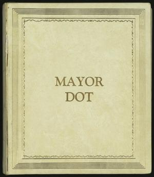 Primary view of object titled '[Mayor Dot Scrapbook: Volume 1]'.