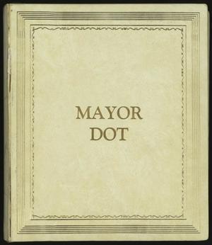 [Mayor Dot Scrapbook: Volume 1]