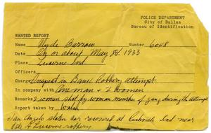 Primary view of object titled '[Clyde Champion Barrow Wanted Report, 05/08/1933 - Dallas, Texas Police Department]'.