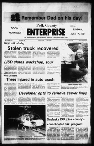 Primary view of object titled 'Polk County Enterprise (Livingston, Tex.), Vol. 102, No. 46, Ed. 0 Sunday, June 17, 1984'.