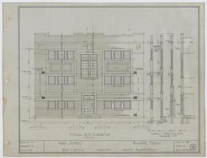 Primary view of object titled 'Ward School Building, Ranger, Texas: Typical End Elevations and Wall Sections'.