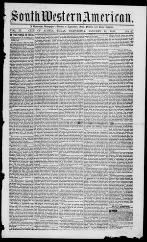 Primary view of South-Western American (Austin, Tex.), Vol. 4, No. 27, Ed. 1, Wednesday, January 12, 1853