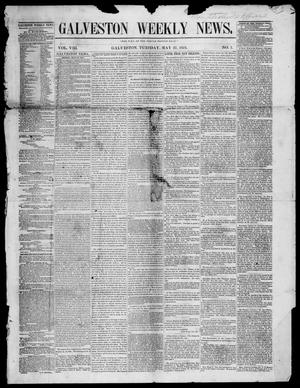 Primary view of object titled 'Galveston Weekly News (Galveston, Tex.), Vol. 8, No. 7, Ed. 1, Tuesday, May 27, 1851'.