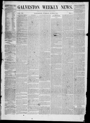 Primary view of object titled 'Galveston Weekly News (Galveston, Tex.), Vol. 8, No. 8, Ed. 1, Tuesday, June 3, 1851'.