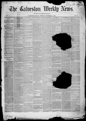 Primary view of object titled 'Galveston Weekly News (Galveston, Tex.), Vol. 10, No. 39, Ed. 1, Tuesday, December 13, 1853'.