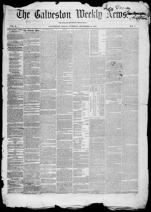 Primary view of object titled 'Galveston Weekly News (Galveston, Tex.), Vol. 10, No. 40, Ed. 1, Tuesday, December 20, 1853'.