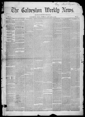 Primary view of object titled 'Galveston Weekly News (Galveston, Tex.), Vol. 10, No. 45, Ed. 1, Tuesday, January 24, 1854'.