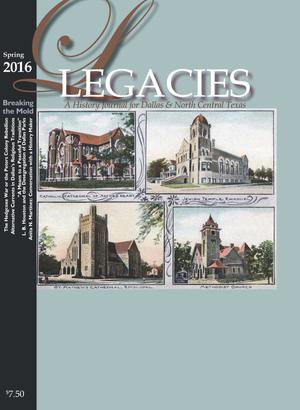 Legacies: A History Journal for Dallas and North Central Texas, Volume 28, Number 1, Spring 2016