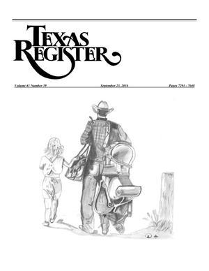 Texas Register, Volume 41, Number 39, Pages 7291-7648, September 23, 2016