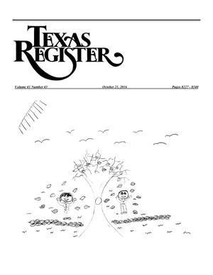 Primary view of object titled 'Texas Register, Volume 41, Number 43, Pages 8227-8340, October 21, 2016'.