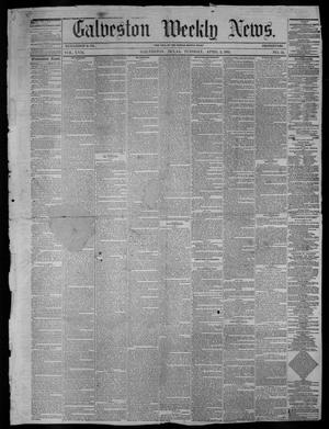 Primary view of object titled 'Galveston Weekly News (Galveston, Tex.), Vol. 17, No. 52, Ed. 1, Tuesday, April 2, 1861'.