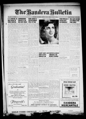 The Bandera Bulletin (Bandera, Tex.), Vol. 11, No. 47, Ed. 1 Friday, May 18, 1956