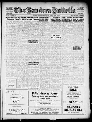 The Bandera Bulletin (Bandera, Tex.), Vol. 10, No. 43, Ed. 1 Friday, April 22, 1955