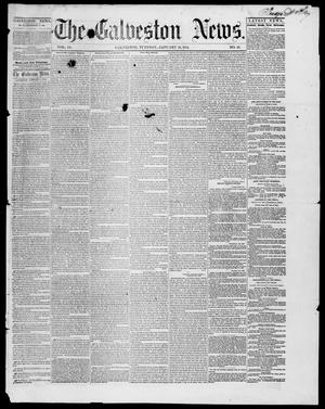Primary view of object titled 'The Galveston News (Galveston, Tex.), Vol. 10, No. 43, Ed. 1, Tuesday, January 10, 1854'.