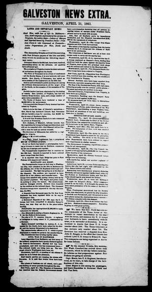Primary view of object titled 'Galveston News Extra. (Galveston, Tex.), Vol. 19, No. 124, Ed. 1, Sunday, April 21, 1861'.