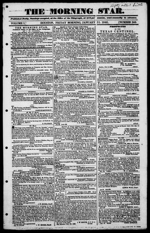 Primary view of The Morning Star (Houston, Tex.), Vol. 1, No. 243, Ed. 1, Friday, January 31, 1840