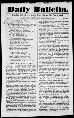 Primary view of object titled 'Daily Bulletin. (Austin, Tex.), Vol. 1, No. 15, Ed. 1, Wednesday, December 15, 1841'.