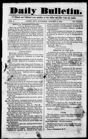Primary view of object titled 'Daily Bulletin. (Austin, Tex.), Vol. 1, No. 33, Ed. 1, Saturday, January 8, 1842'.