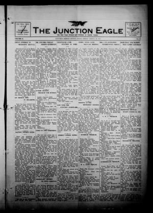 Primary view of object titled 'The Junction Eagle (Junction, Tex.), Vol. 37, No. 47, Ed. 1 Friday, March 18, 1921'.
