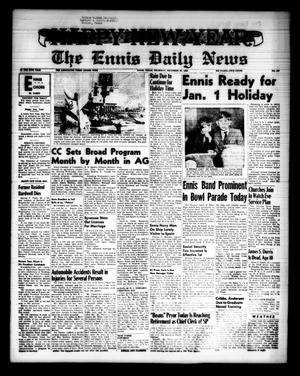 Primary view of object titled 'The Ennis Daily News (Ennis, Tex.), Vol. 68, No. 307, Ed. 1 Thursday, December 31, 1959'.