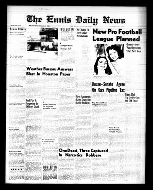 Primary view of object titled 'The Ennis Daily News (Ennis, Tex.), Vol. 68, No. 177, Ed. 1 Tuesday, July 28, 1959'.