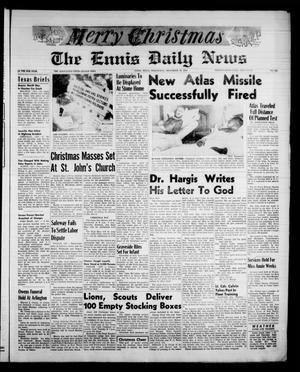 The Ennis Daily News (Ennis, Tex.), Vol. 67, No. 303, Ed. 1 Wednesday, December 24, 1958