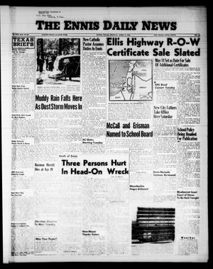Primary view of object titled 'The Ennis Daily News (Ennis, Tex.), Vol. 65, No. 84, Ed. 1 Monday, April 9, 1956'.