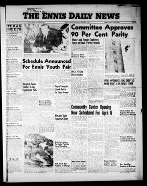 Primary view of object titled 'The Ennis Daily News (Ennis, Tex.), Vol. 65, No. 73, Ed. 1 Tuesday, March 27, 1956'.