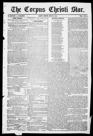 Primary view of object titled 'The Corpus Christi Star. (Corpus Christi, Tex.), Vol. 1, No. 41, Ed. 1, Saturday, June 30, 1849'.