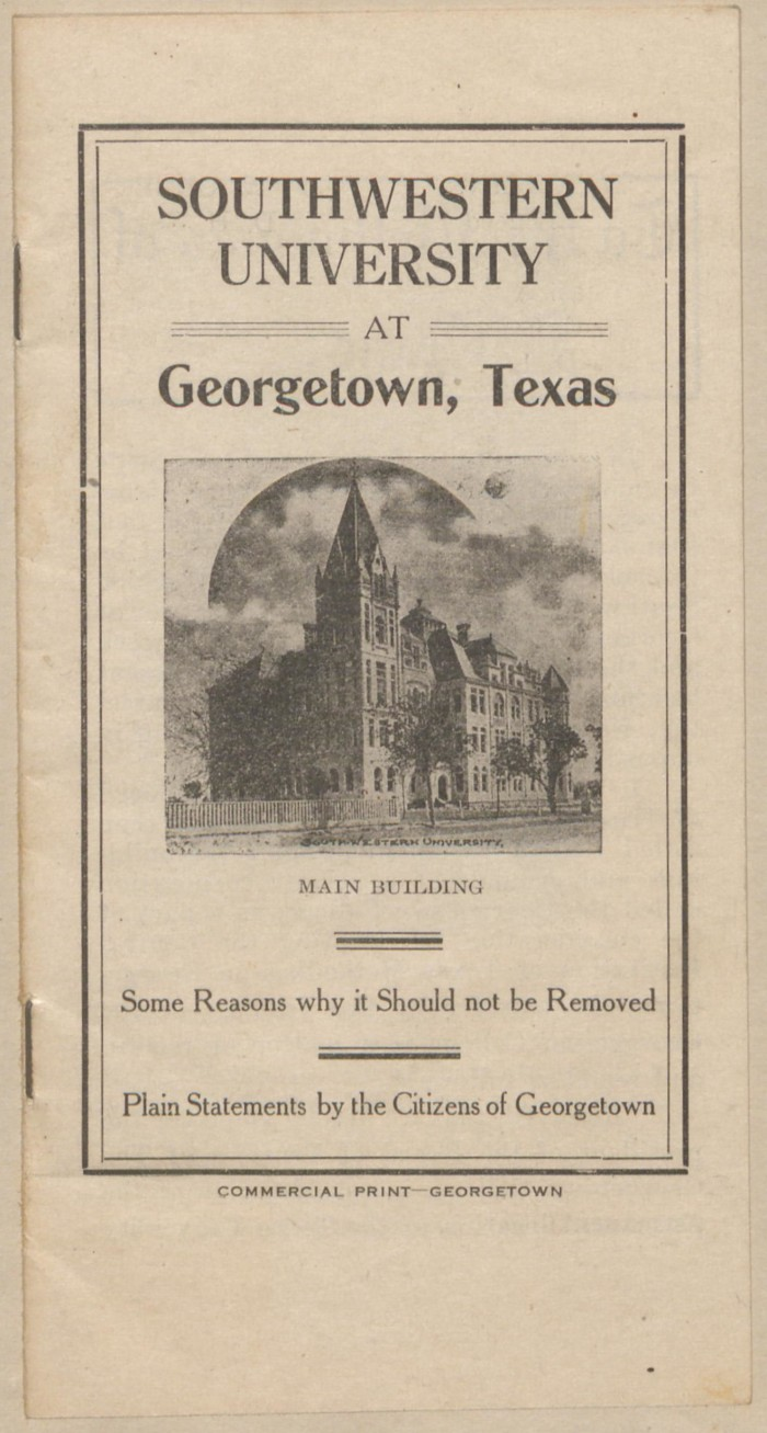 First page of: Southwestern University at Georgetown, Texas: Some Reasons why it Should not be Removed., a pamphlet available in the The Portal to Texas History