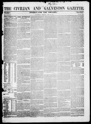 Primary view of object titled 'The Civilian and Galveston Gazette. (Galveston, Tex.), Vol. 13, Ed. 1, Tuesday, June 10, 1851'.