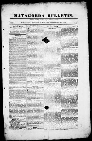 Primary view of object titled 'Matagorda Bulletin. (Matagorda, Tex.), Vol. 1, No. 9, Ed. 1, Wednesday, September 27, 1837'.