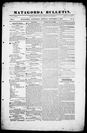 Primary view of object titled 'Matagorda Bulletin. (Matagorda, Tex.), Vol. 1, No. 18, Ed. 1, Wednesday, December 6, 1837'.