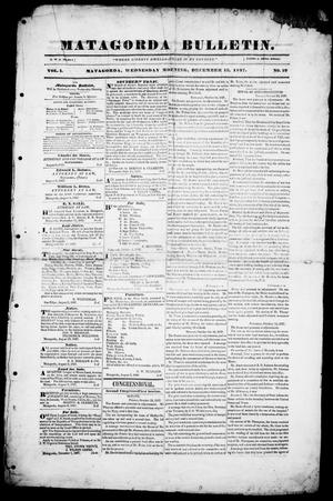 Primary view of object titled 'Matagorda Bulletin. (Matagorda, Tex.), Vol. 1, No. 19, Ed. 1, Wednesday, December 13, 1837'.