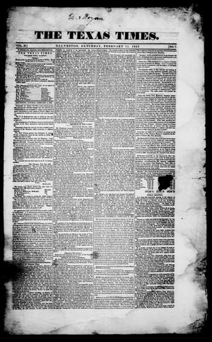Primary view of object titled 'The Texas Times. (Galveston, Tex.), Vol. 2, No. 7, Ed. 1, Saturday, February 11, 1843'.