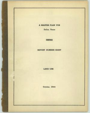 Primary view of object titled 'A Master Plan for Dallas, Texas, Report 8: Land Use'.