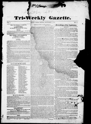 Primary view of object titled 'Tri-Weekly Gazette. (Austin, Tex.), Vol. 1, No. 12, Ed. 1, Monday, December 3, 1849'.