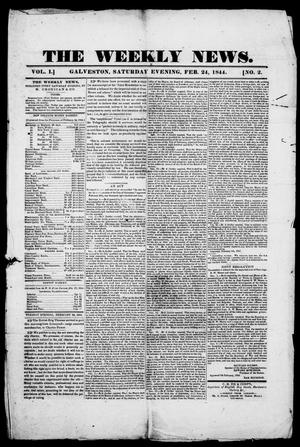 Primary view of object titled 'The Weekly News. (Galveston, Tex.), Vol. 1, No. 2, Ed. 1, Saturday, February 24, 1844'.