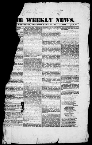 Primary view of object titled 'The Weekly News. (Galveston, Tex.), Vol. 1, No. 13, Ed. 1, Saturday, May 11, 1844'.