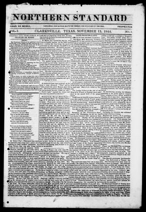 Primary view of object titled 'The Northern Standard. (Clarksville, Tex.), Vol. 3, No. 1, Ed. 1, Wednesday, November 13, 1844'.