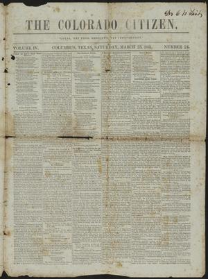 The Colorado Citizen. (Columbus, Tex.), Vol. 4, No. 24, Ed. 1 Saturday, March 23, 1861