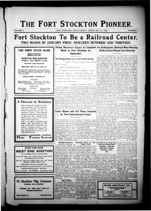 Primary view of object titled 'The Fort Stockton Pioneer. (Fort Stockton, Tex.), Vol. 5, No. 8, Ed. 1 Friday, May 31, 1912'.