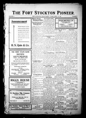 Primary view of object titled 'The Fort Stockton Pioneer. (Fort Stockton, Tex.), Vol. 5, No. 1, Ed. 1 Friday, April 12, 1912'.