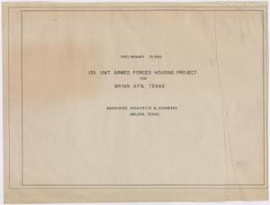 Primary view of object titled 'Bryan Air Force Base Housing: Preliminary Plan Title Page'.