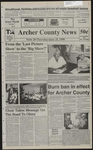 Primary view of object titled 'Archer County News (Archer City, Tex.), No. 26, Ed. 1 Thursday, June 25, 1998'.