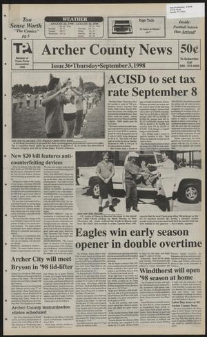 Primary view of object titled 'Archer County News (Archer City, Tex.), No. 36, Ed. 1 Thursday, September 3, 1998'.